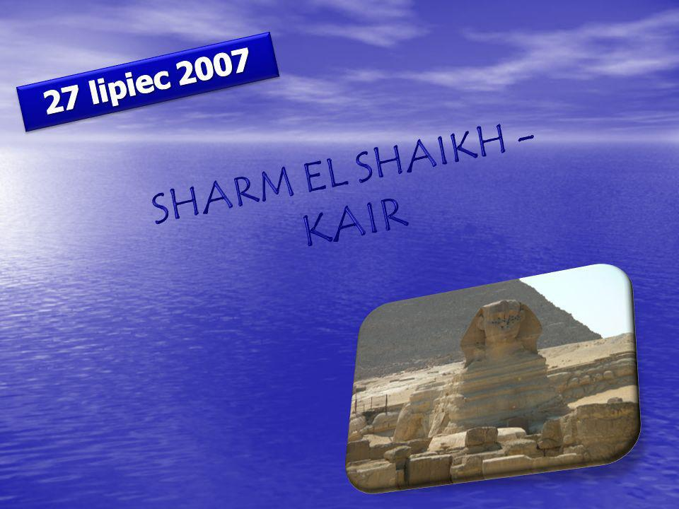 27 lipiec 2007 SHARM EL SHAIKH - KAIR