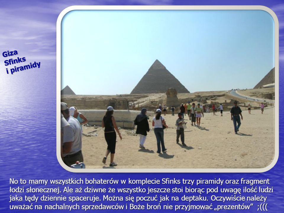 Giza Sfinks. i piramidy. No to mamy wszystkich bohaterów w komplecie Sfinks trzy piramidy oraz fragment.
