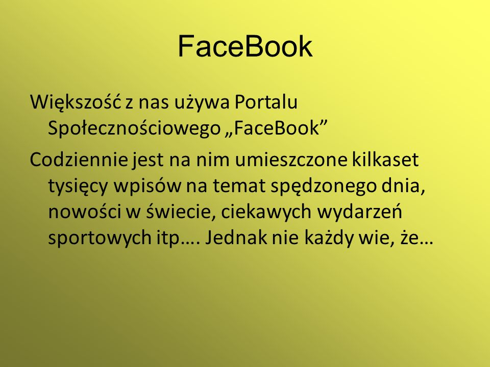 """FaceBook Większość z nas używa Portalu Społecznościowego """"FaceBook"""