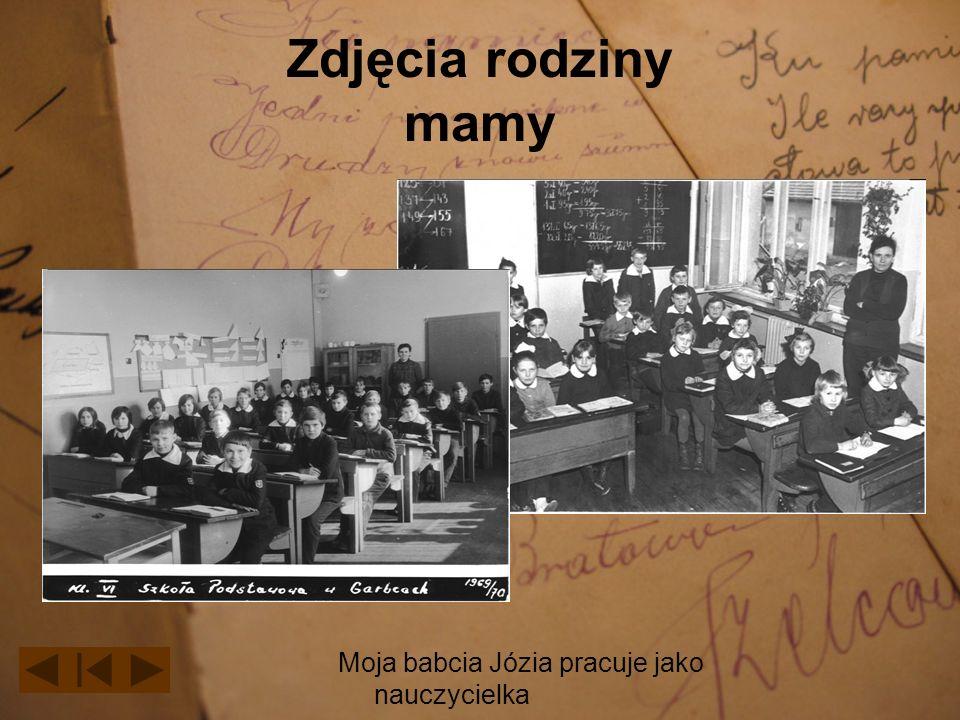 Zdjęcia rodziny mamy Moja babcia Józia pracuje jako nauczycielka