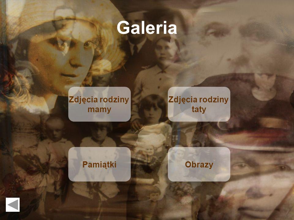 Galeria Zdjęcia rodziny mamy Zdjęcia rodziny taty Pamiątki Obrazy