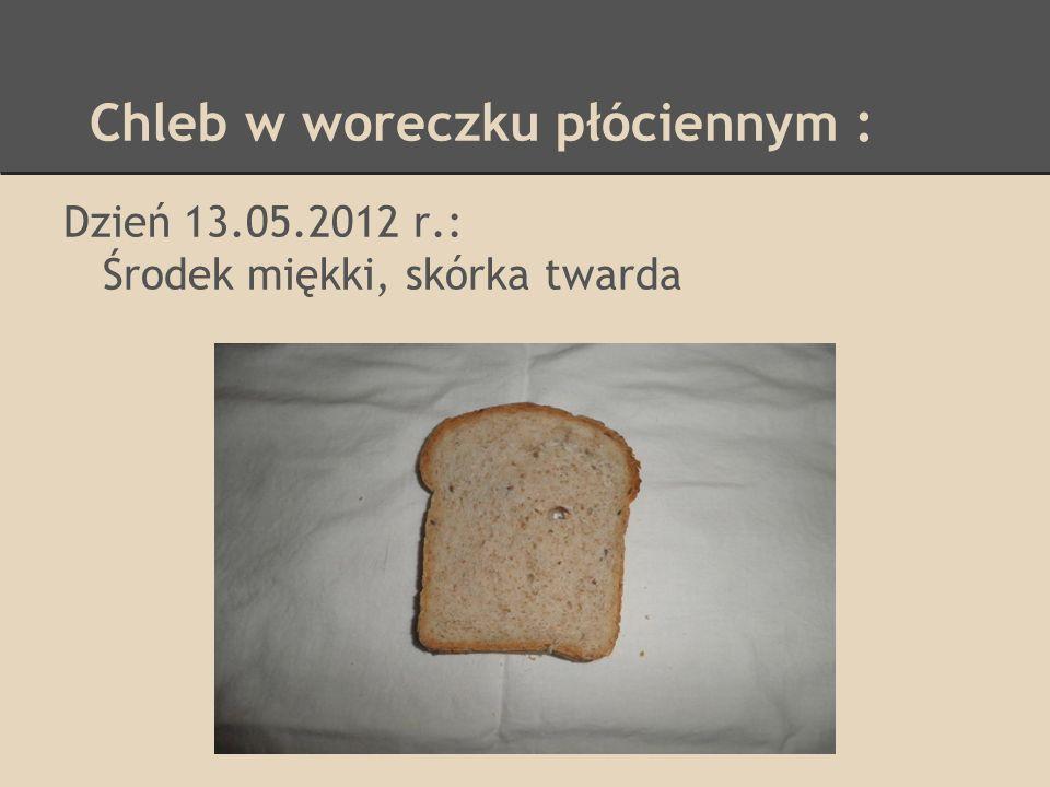 Chleb w woreczku płóciennym :