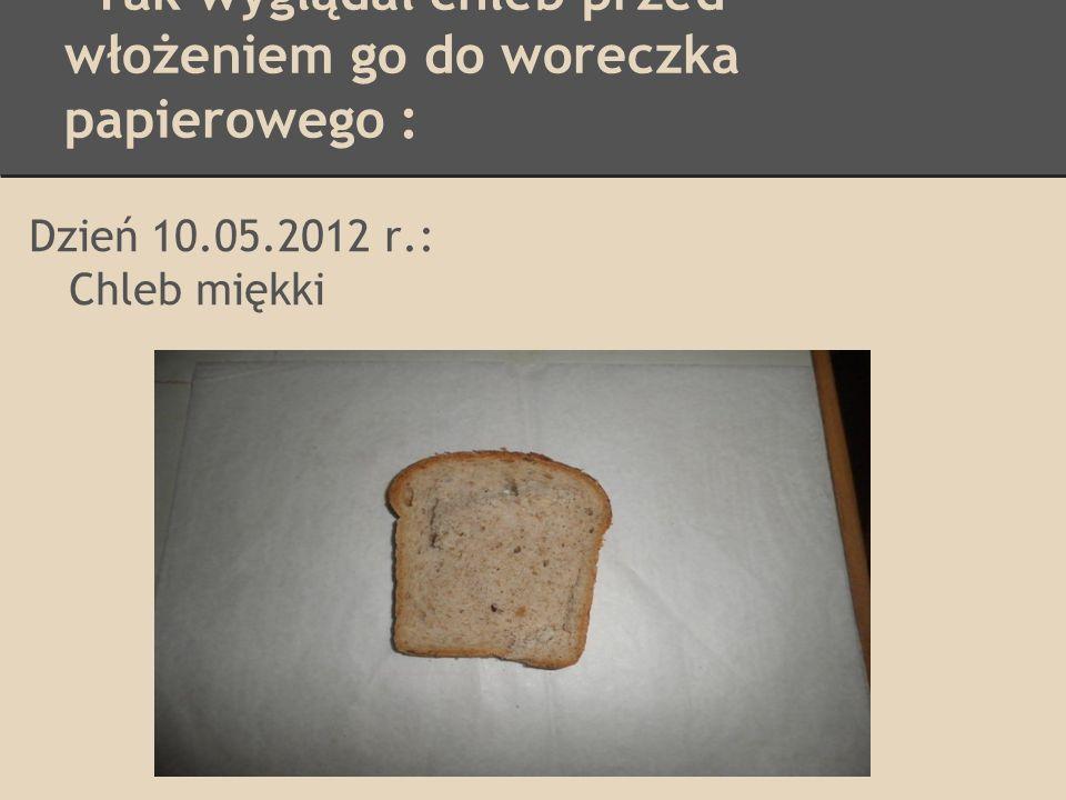 Tak wyglądał chleb przed włożeniem go do woreczka papierowego :