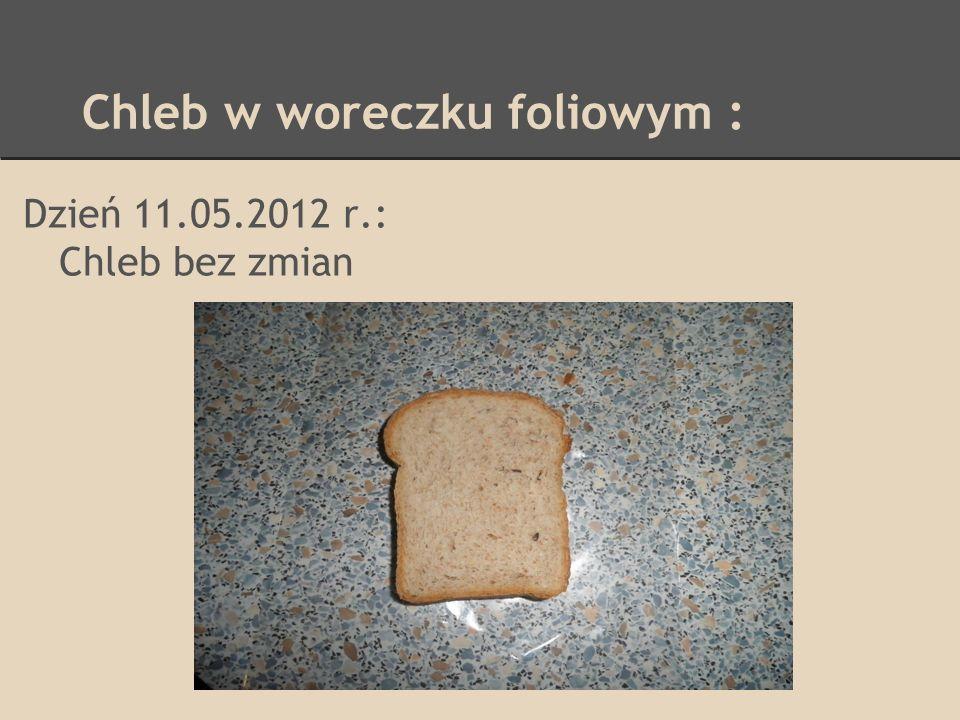 Chleb w woreczku foliowym :