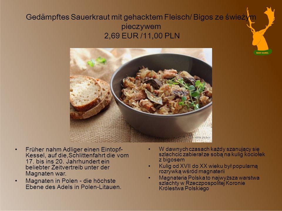 Gedämpftes Sauerkraut mit gehacktem Fleisch/ Bigos ze świeżym pieczywem 2,69 EUR /11,00 PLN