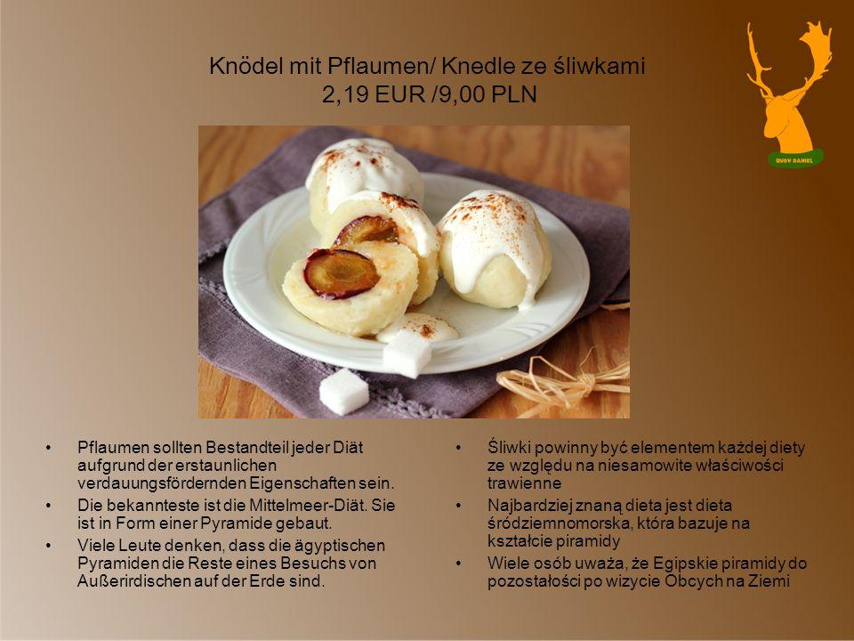 Knödel mit Pflaumen/ Knedle ze śliwkami 2,19 EUR /9,00 PLN