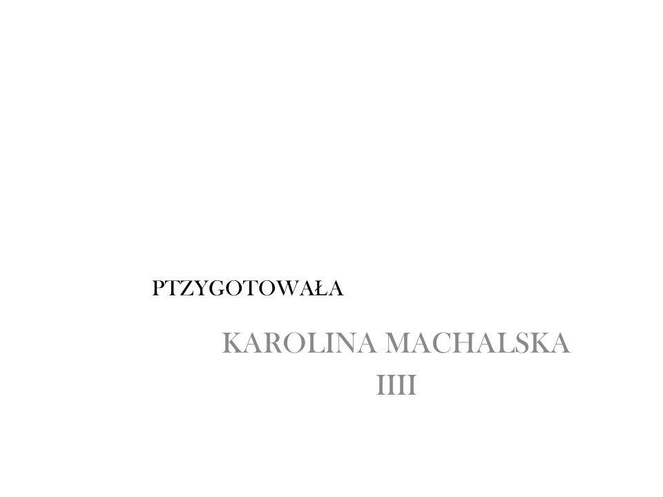 KAROLINA MACHALSKA IIII