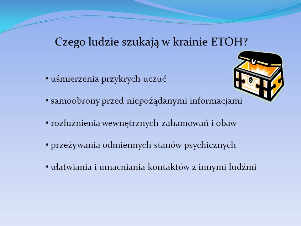 Czego ludzie szukają w krainie ETOH