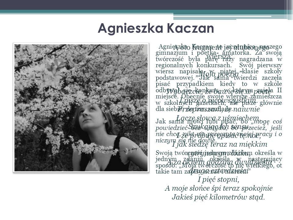 A oto fragment jej ulubionego wiersza: