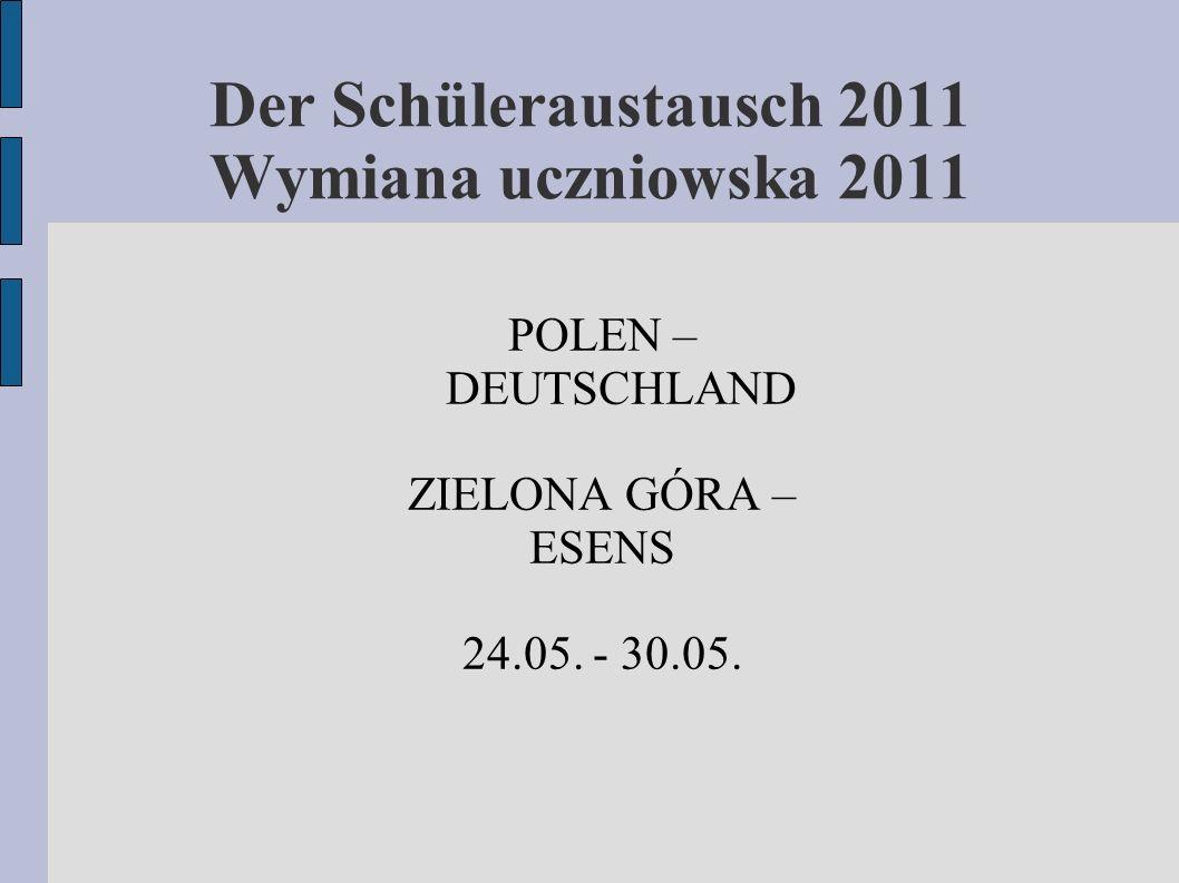 Der Schüleraustausch 2011 Wymiana uczniowska 2011