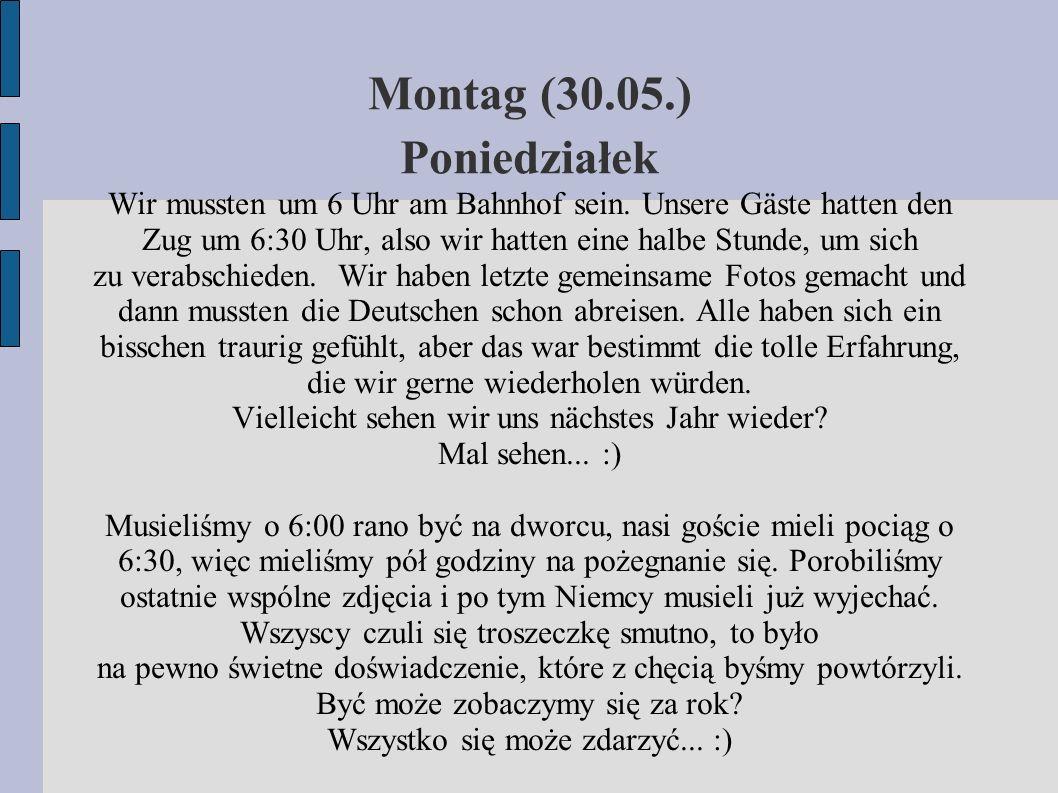 Montag (30.05.) Poniedziałek