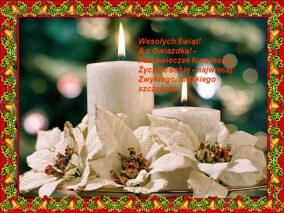 Wesołych Świąt. A z Gwiazdką