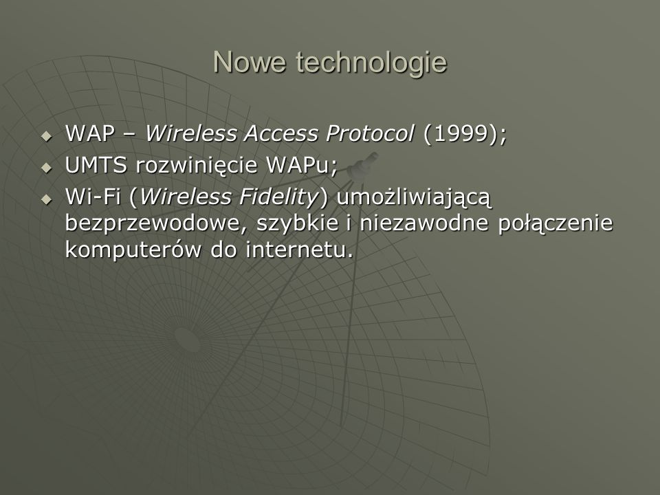 Nowe technologie WAP – Wireless Access Protocol (1999);