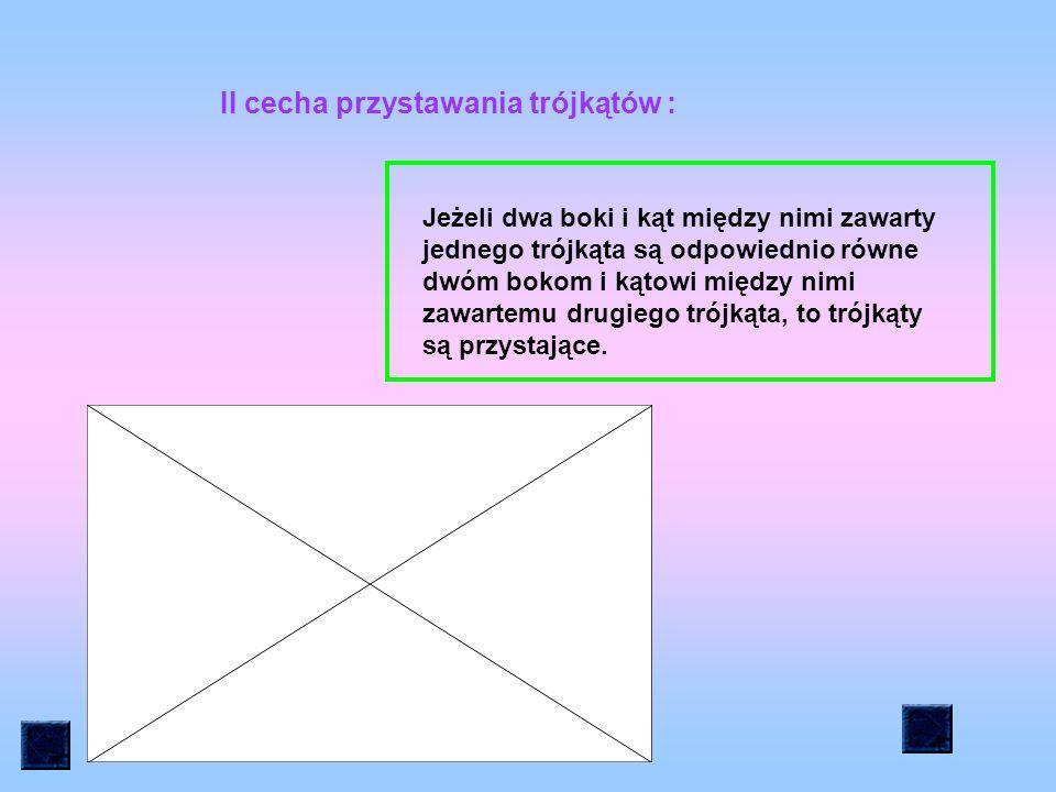 II cecha przystawania trójkątów :