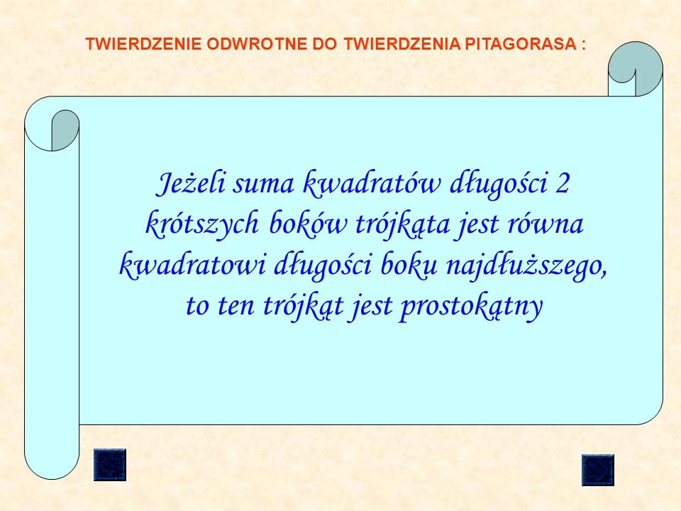 TWIERDZENIE ODWROTNE DO TWIERDZENIA PITAGORASA :