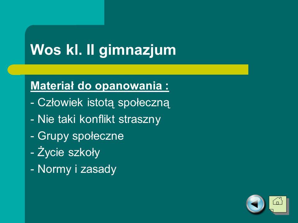 Wos kl. II gimnazjum Materiał do opanowania :