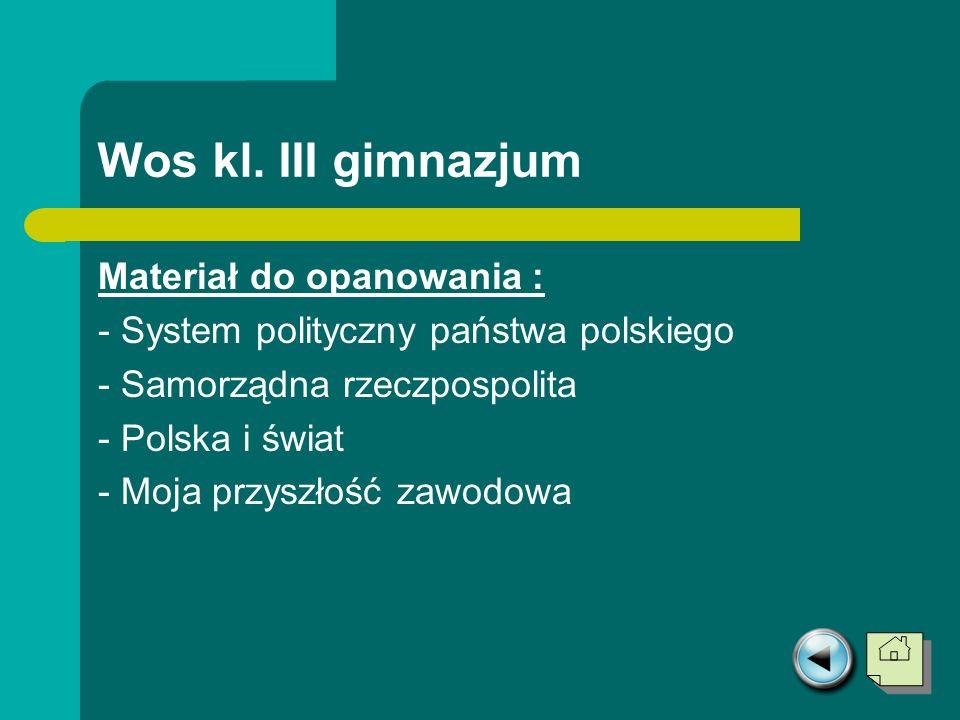 Wos kl. III gimnazjum Materiał do opanowania :