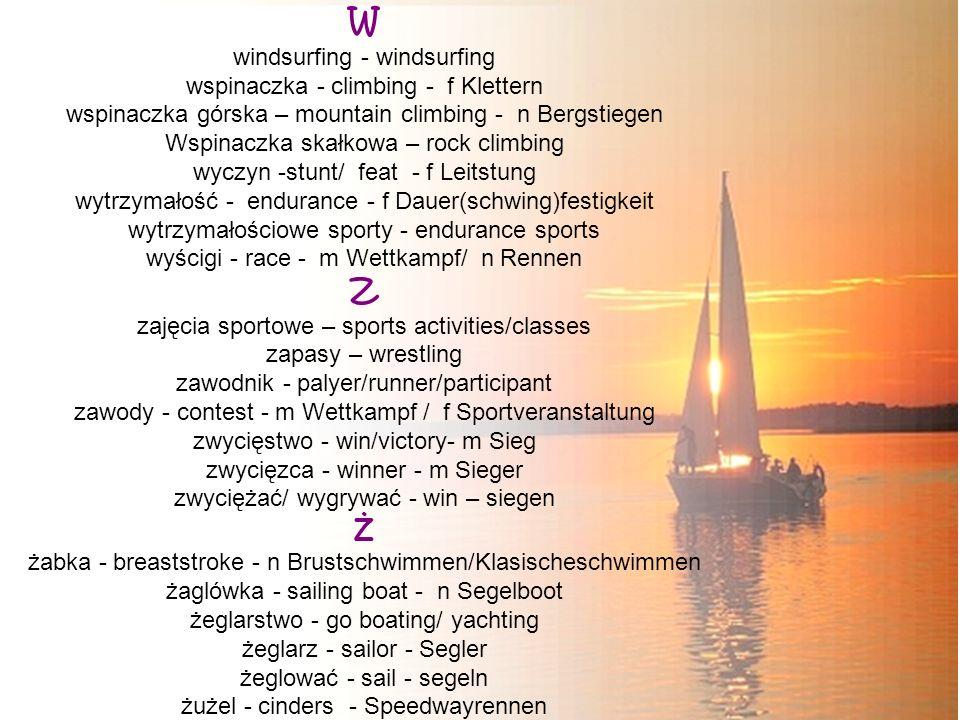 W Z Ż windsurfing - windsurfing wspinaczka - climbing - f Klettern