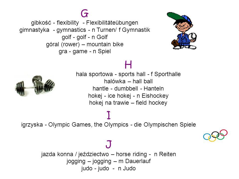 G H I J gibkość - flexibility - Flexibilitäteübungen