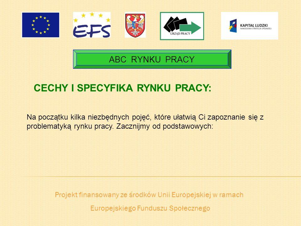 CECHY I SPECYFIKA RYNKU PRACY: