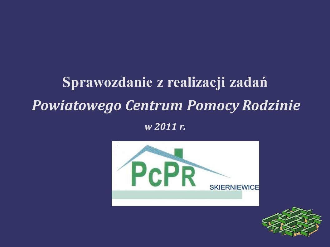 Sprawozdanie z realizacji zadań Powiatowego Centrum Pomocy Rodzinie