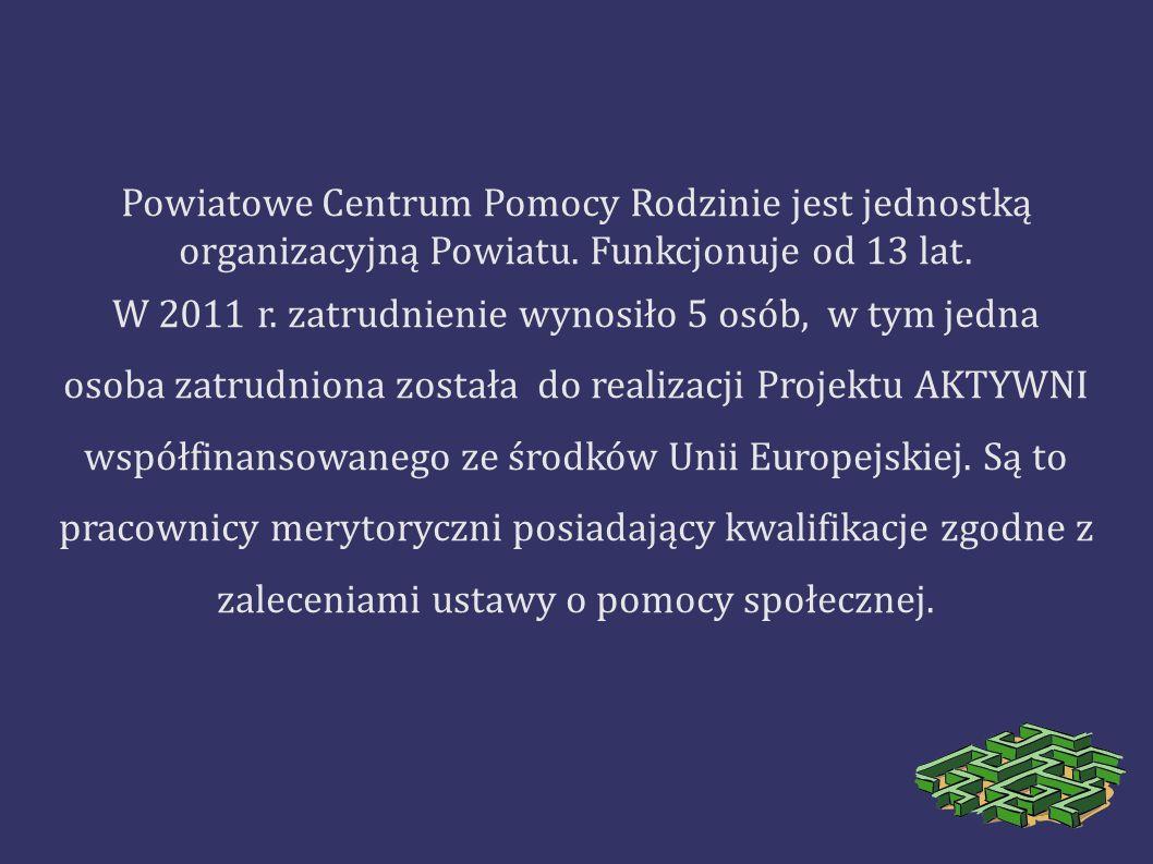 Powiatowe Centrum Pomocy Rodzinie jest jednostką organizacyjną Powiatu