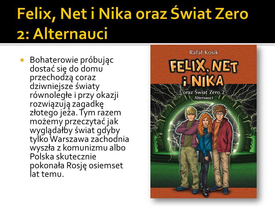 Felix, Net i Nika oraz Świat Zero 2: Alternauci
