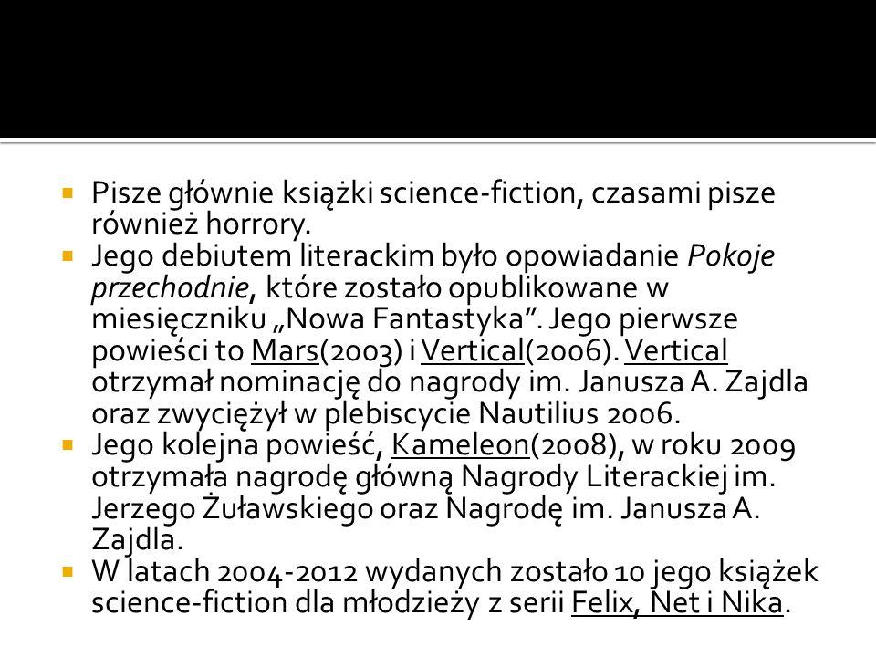 Pisze głównie książki science-fiction, czasami pisze również horrory.