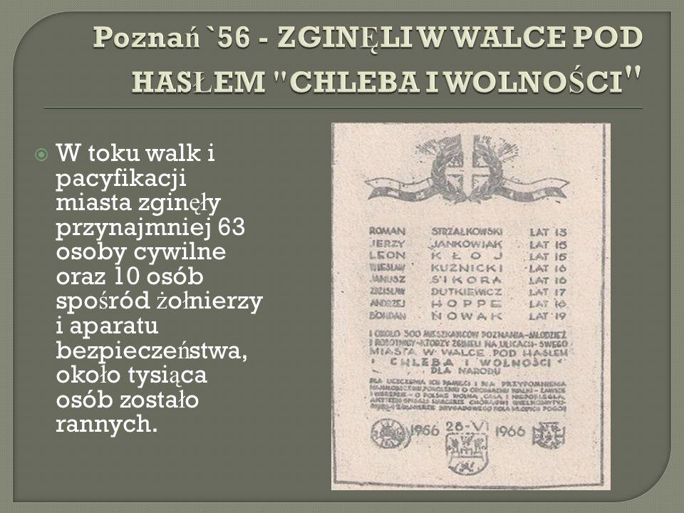 Poznań `56 - ZGINĘLI W WALCE POD HASŁEM CHLEBA I WOLNOŚCI