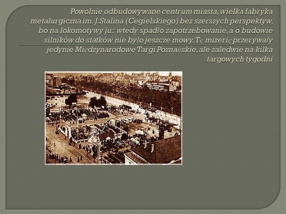 Powolnie odbudowywane centrum miasta, wielka fabryka metalurgiczna im