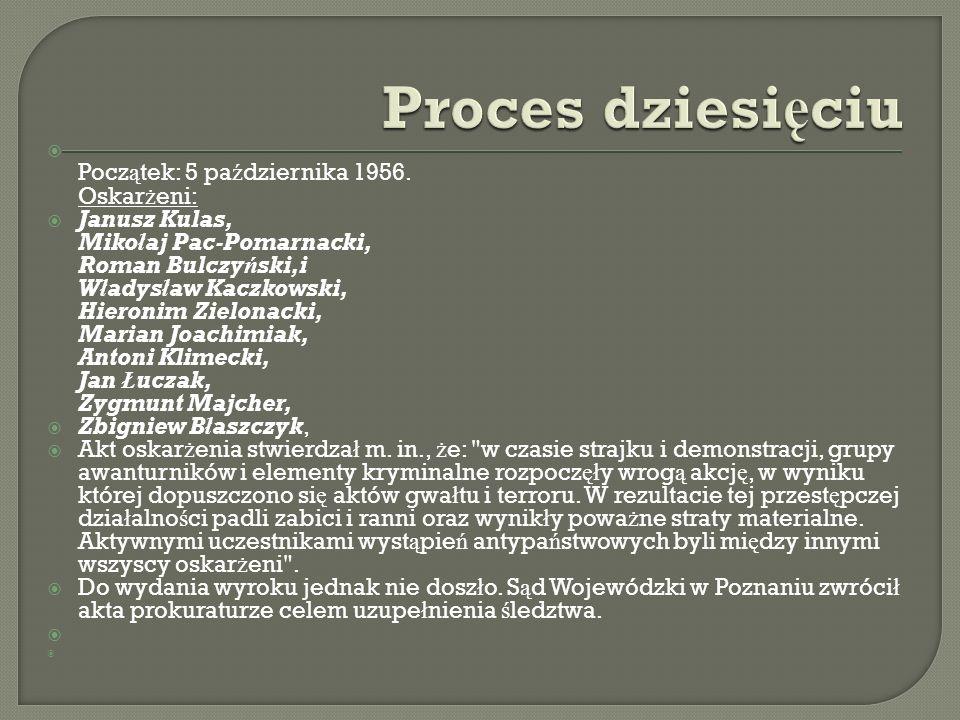 Proces dziesięciu Początek: 5 października 1956. Oskarżeni: