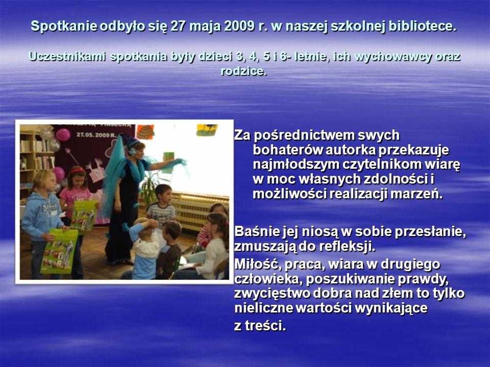 Spotkanie odbyło się 27 maja 2009 r. w naszej szkolnej bibliotece