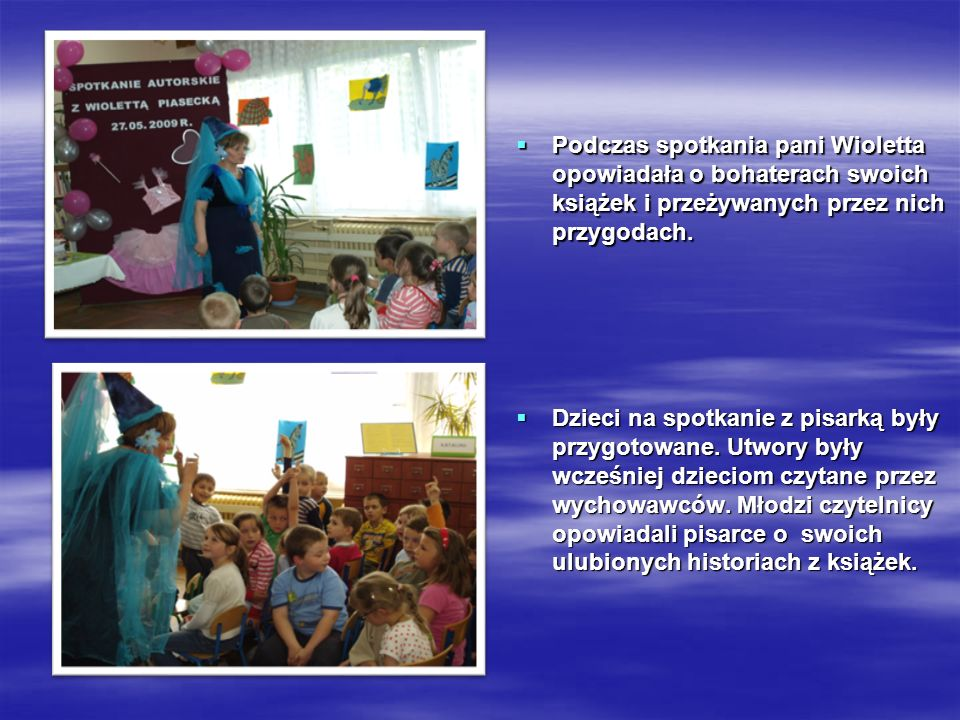 Podczas spotkania pani Wioletta opowiadała o bohaterach swoich książek i przeżywanych przez nich przygodach.