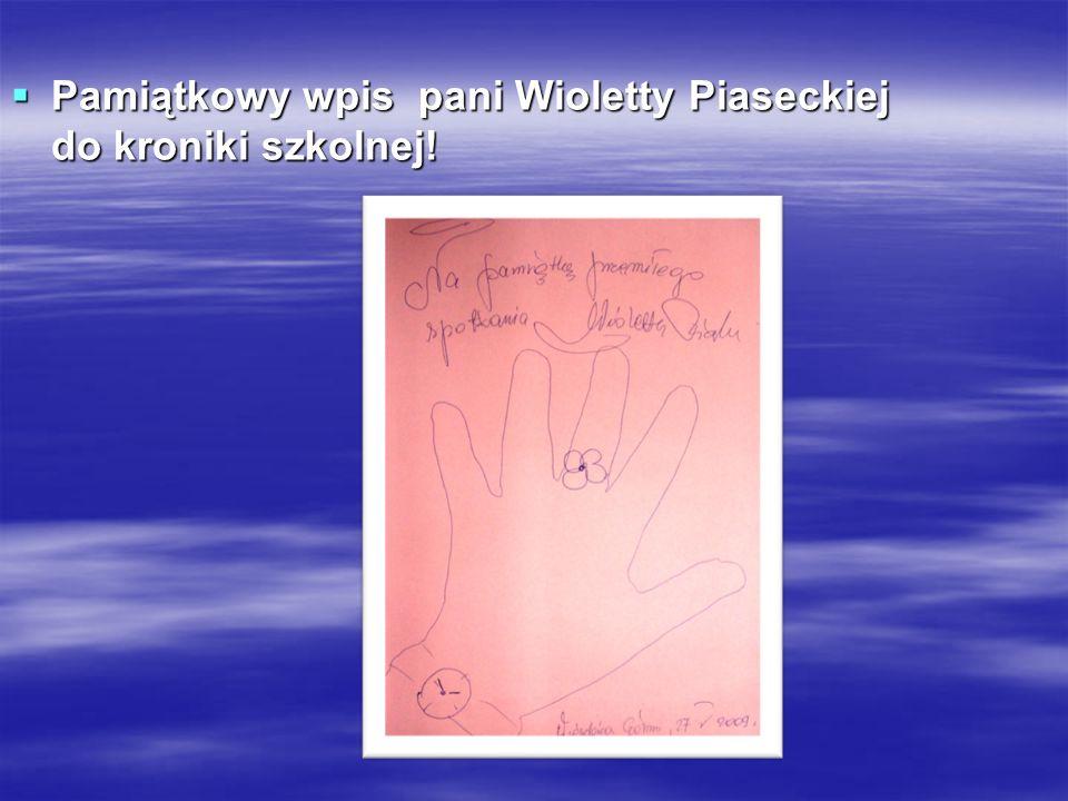 Pamiątkowy wpis pani Wioletty Piaseckiej do kroniki szkolnej!