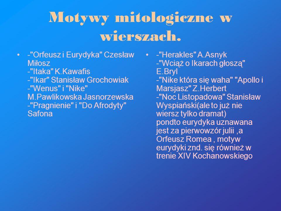 Motywy mitologiczne w wierszach.