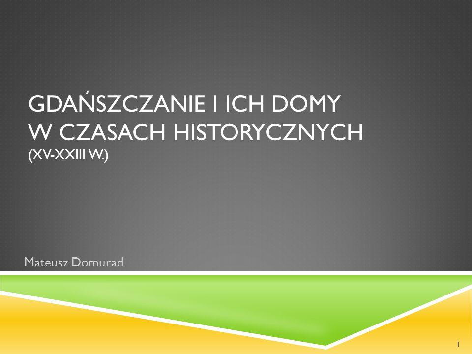 Gdańszczanie i ich domy w czasach historycznych (XV-XXIII w.)