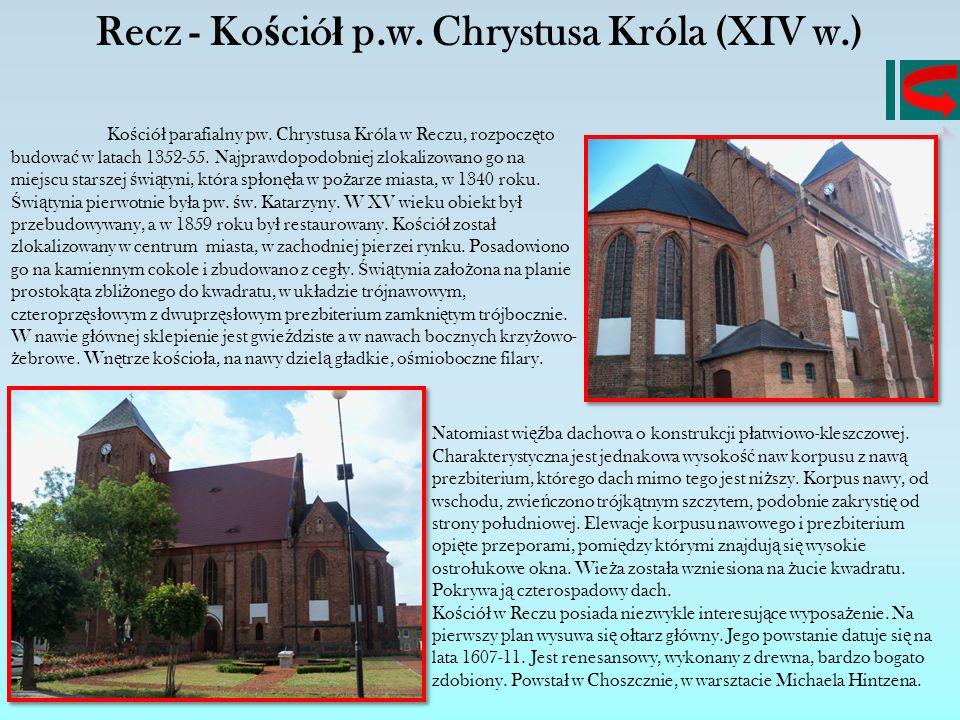 Recz - Kościół p.w. Chrystusa Króla (XIV w.)