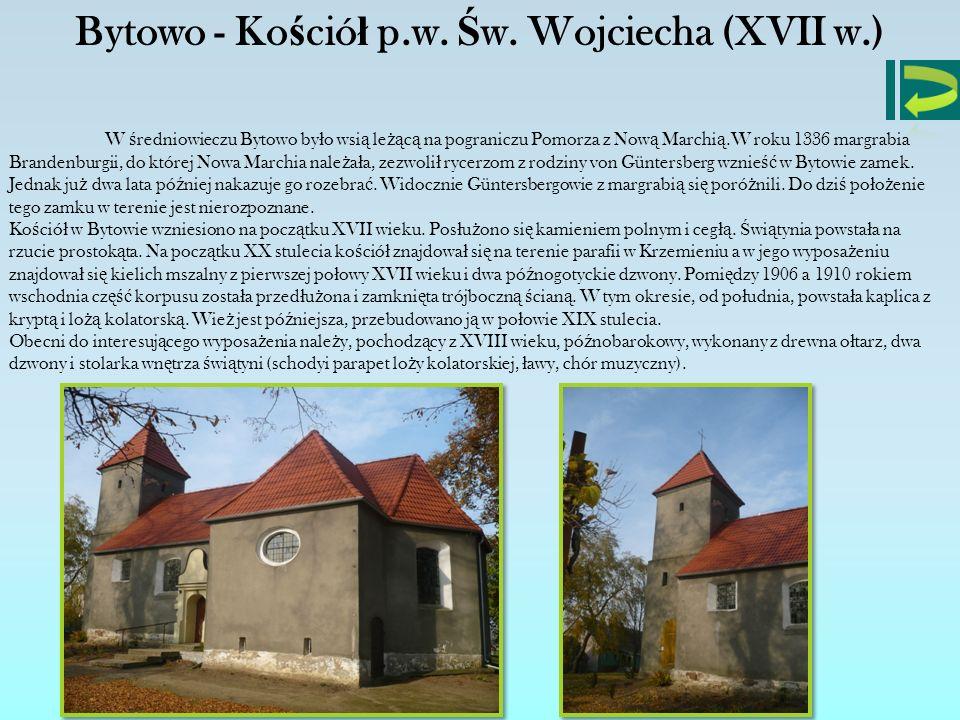 Bytowo - Kościół p.w. Św. Wojciecha (XVII w.)