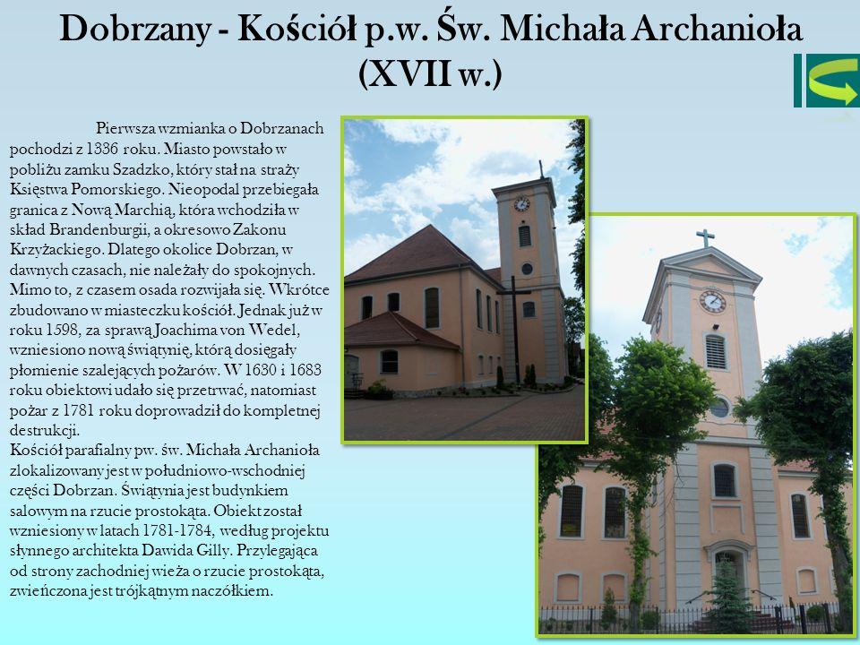 Dobrzany - Kościół p.w. Św. Michała Archanioła (XVII w.)
