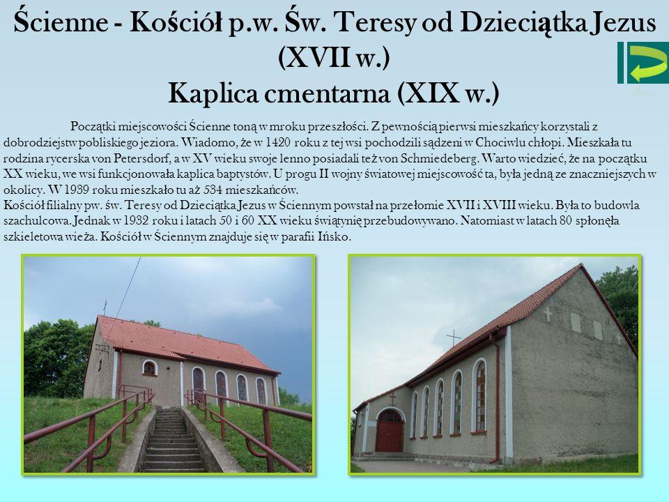 Ścienne - Kościół p.w. Św. Teresy od Dzieciątka Jezus (XVII w.)