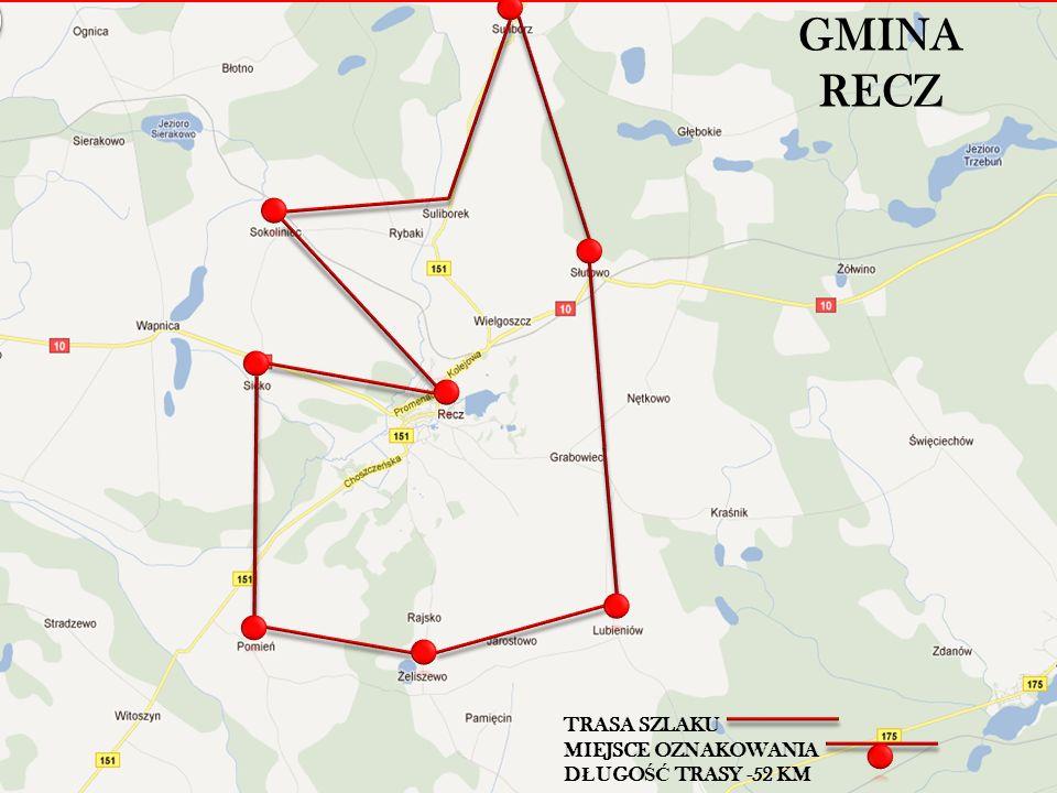 GMINA RECZ TRASA SZLAKU MIEJSCE OZNAKOWANIA DŁUGOŚĆ TRASY -52 KM