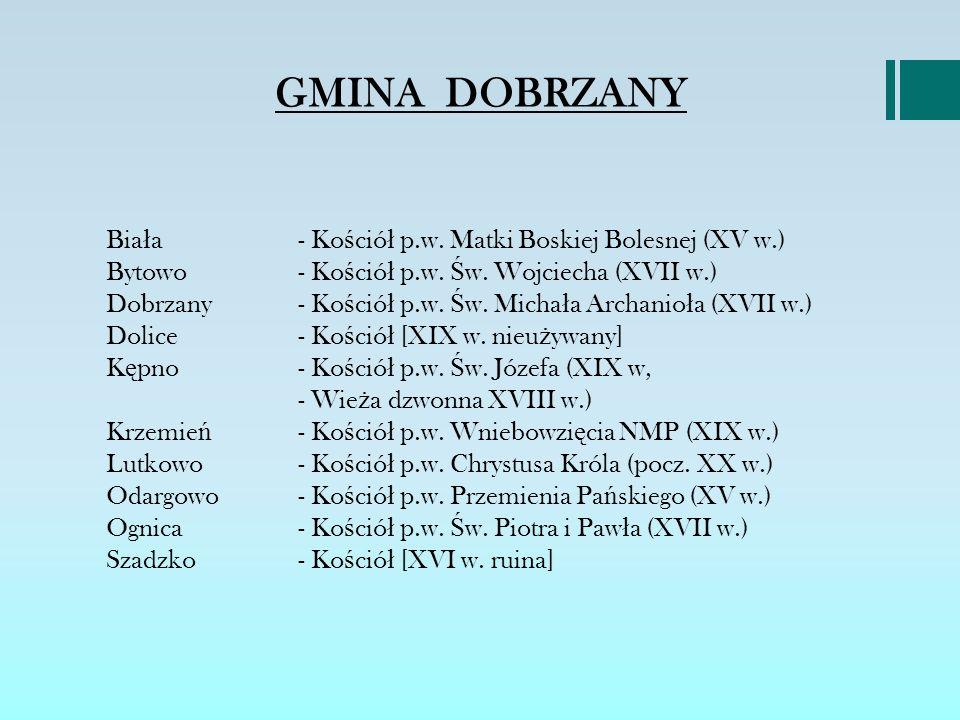 GMINA DOBRZANY Biała - Kościół p.w. Matki Boskiej Bolesnej (XV w.)
