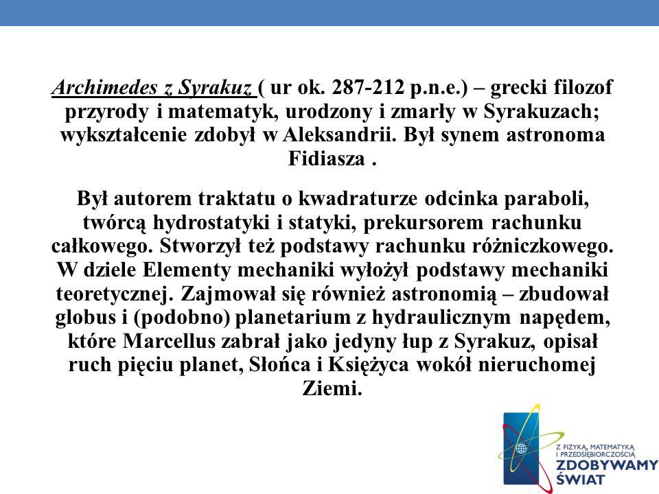 Archimedes z Syrakuz ( ur ok. 287-212 p. n. e