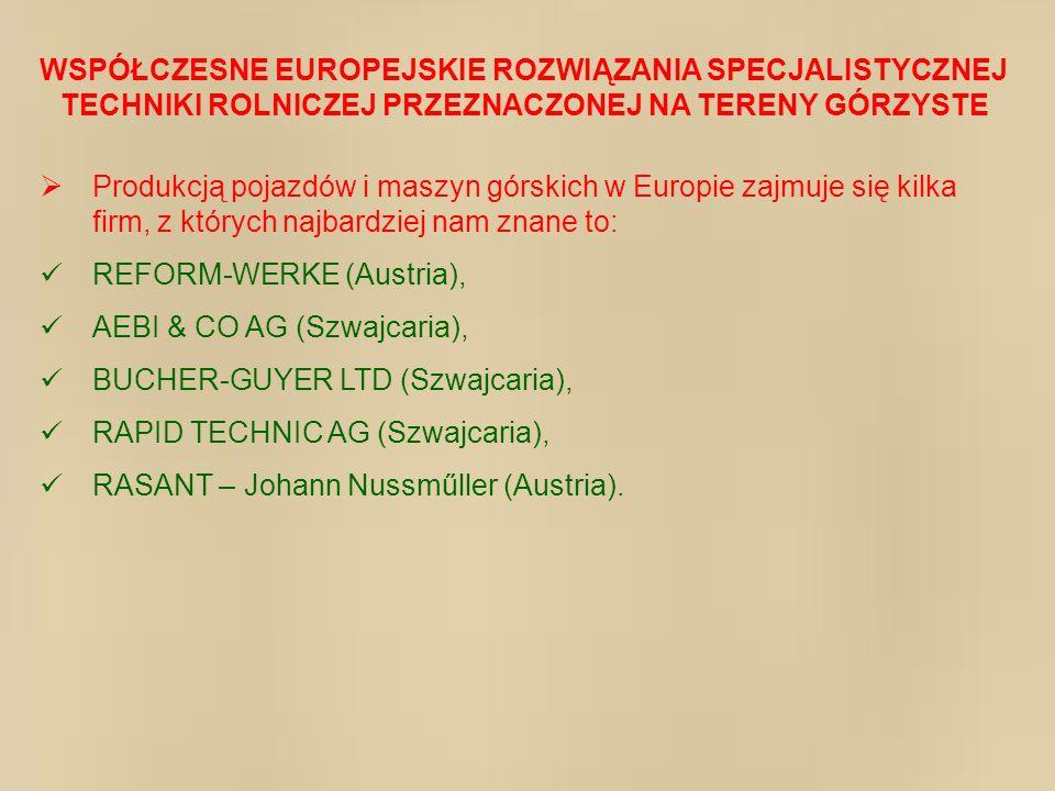 WSPÓŁCZESNE EUROPEJSKIE ROZWIĄZANIA SPECJALISTYCZNEJ TECHNIKI ROLNICZEJ PRZEZNACZONEJ NA TERENY GÓRZYSTE