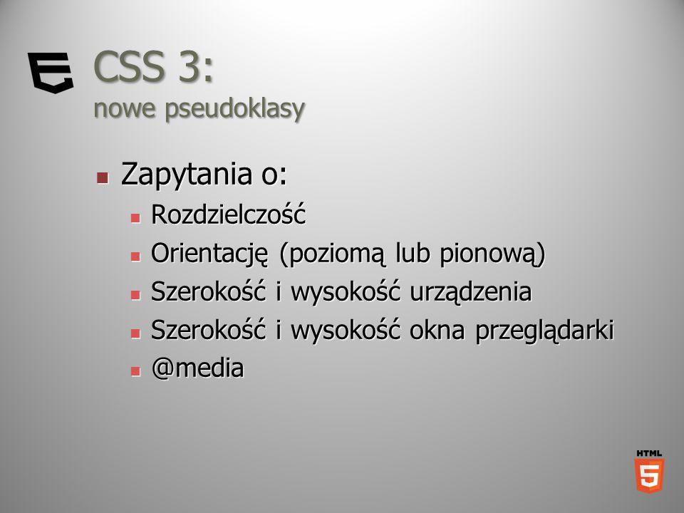 CSS 3: nowe pseudoklasy Zapytania o: Rozdzielczość