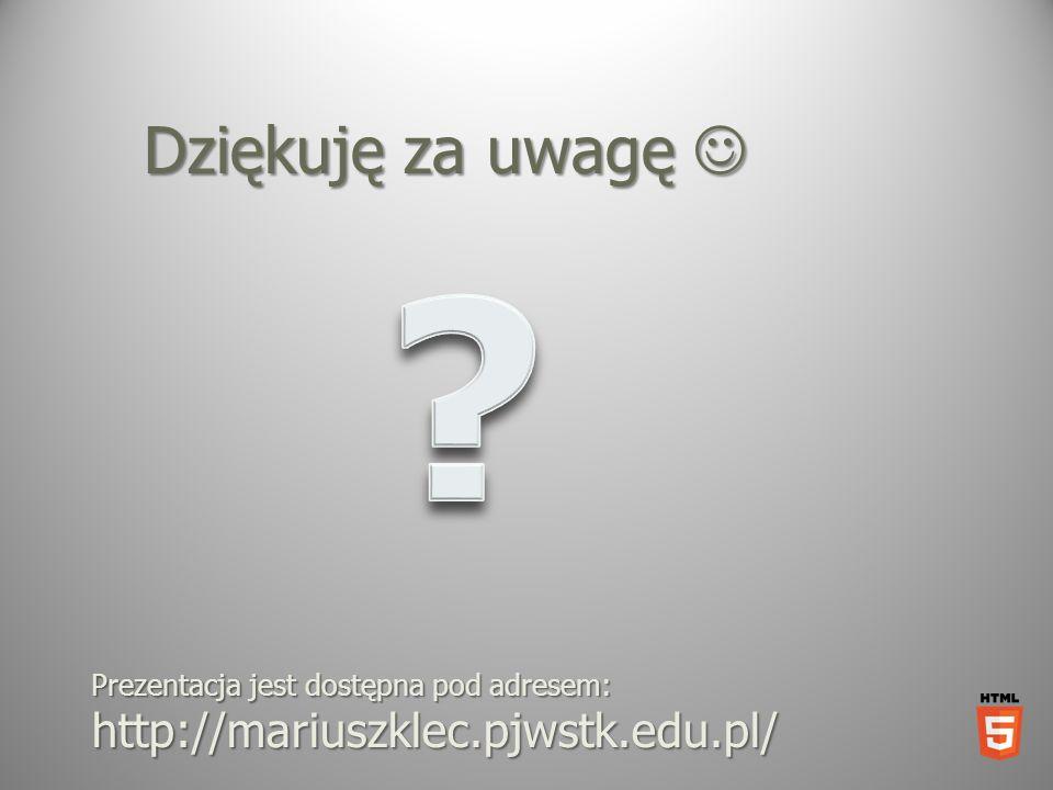 Dziękuję za uwagę  http://mariuszklec.pjwstk.edu.pl/