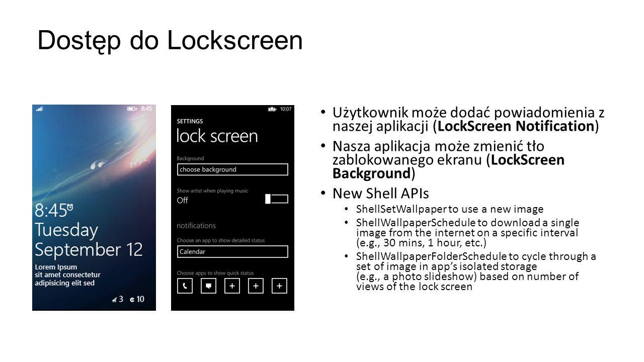 Dostęp do Lockscreen Użytkownik może dodać powiadomienia z naszej aplikacji (LockScreen Notification)