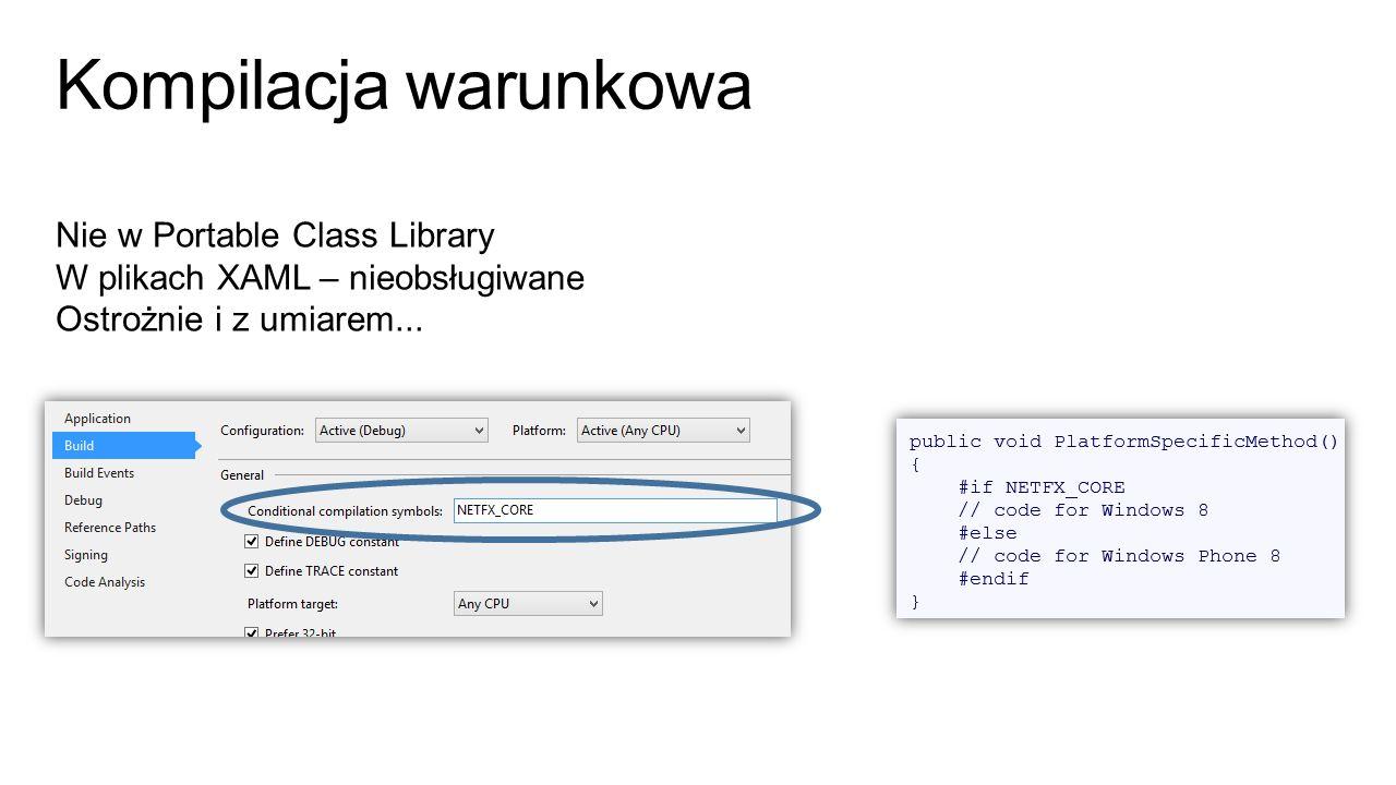 Kompilacja warunkowa Nie w Portable Class Library