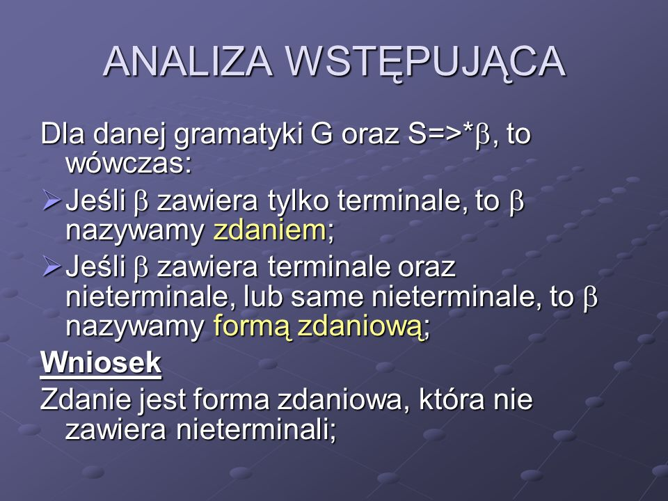 ANALIZA WSTĘPUJĄCA Dla danej gramatyki G oraz S=>*, to wówczas: