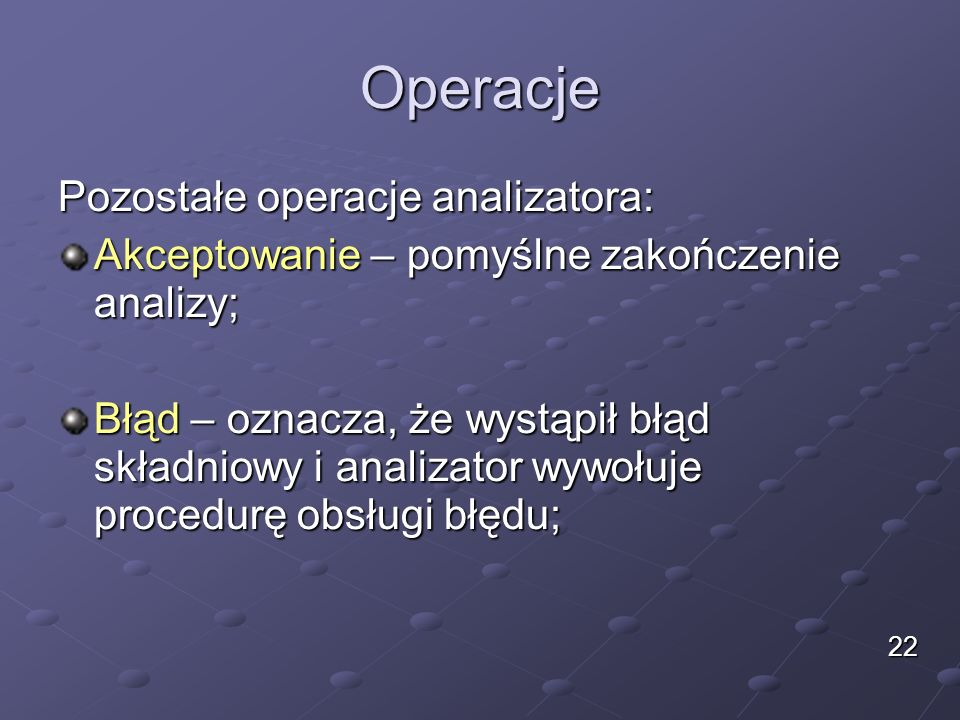Operacje Pozostałe operacje analizatora: